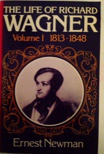 9780521290944: The Life of Richard Wagner Volume 1 1813 - 1848