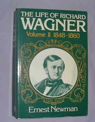 The Life of Richard Wagner, Volume 2: Ernest Newman