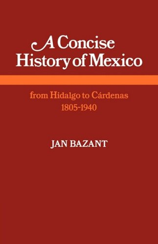 9780521291736: A Concise History of Mexico: From Hidalgo to Cárdenas 1805-1940