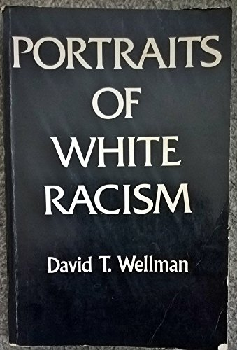 9780521291798: Portraits of White Racism