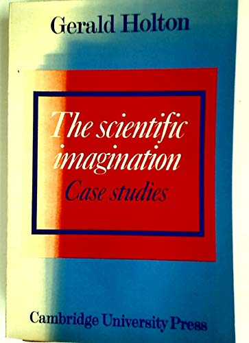 9780521292375: The Scientific Imagination: Case Studies