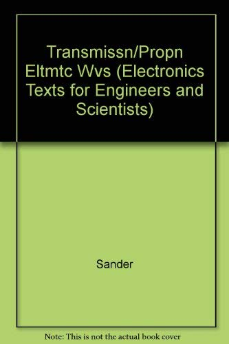 Transmission and Propagation of Electromagnetic Waves: Sander, K.F. Reed,