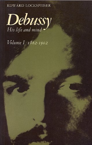 9780521293419: Debussy: Volume 1, 1862-1902: His Life and Mind (v. 1)