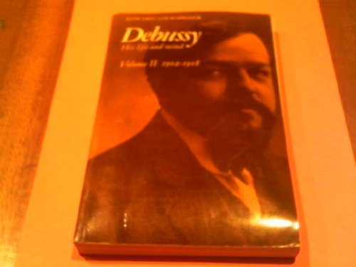 9780521293426: Debussy: His Life and Mind Volume 2: 1902-1918