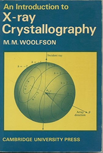 An Introduction to X-Ray Crystallography: Woolfson, Michael M.