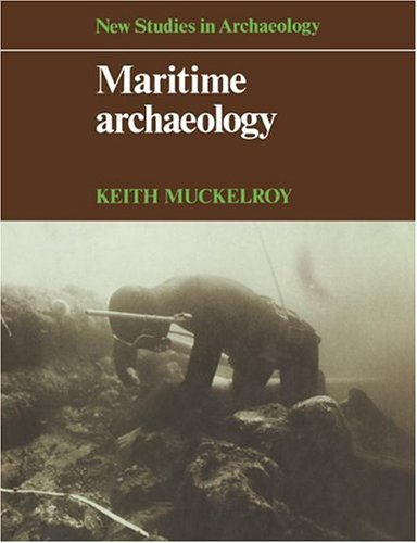 Maritime archaeology. New studies in Archaeology.