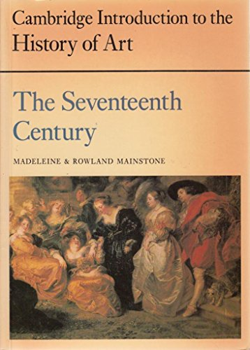 9780521293761: The Seventeenth Century (Cambridge Introduction to the History of Art)