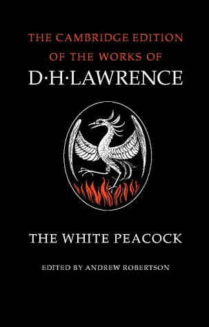 9780521294270: The Complete Novels of D. H. Lawrence 11 Volume Paperback Set: The White Peacock (The Cambridge Edition of the Works of D. H. Lawrence)
