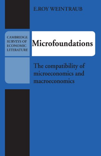9780521294454: Microfoundations Paperback: The Compatibility of Microeconomics and Macroeconomics (Cambridge Surveys of Economic Literature)