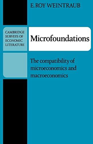 9780521294454: Microfoundations: The Compatibility of Microeconomics and Macroeconomics (Cambridge Surveys of Economic Literature)