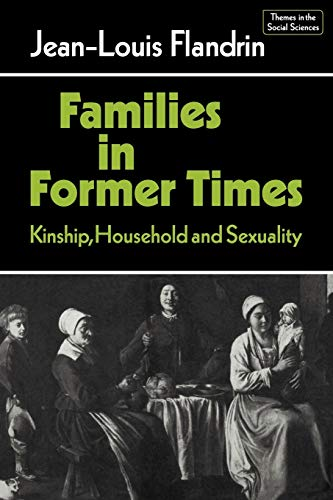 Families in Former Times: Kinship, Household and Sexuality (Themes in the Social Sciences): Jean ...