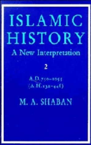 9780521294539: Islamic History: Volume 2, AD 750-1055 (AH 132-448): A New Interpretation