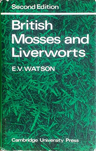 British Mosses and Liverworts (Second Edition): E. V. Watson