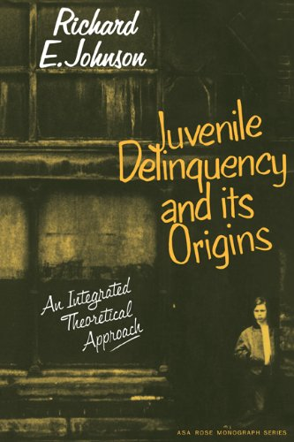 Juvenile Delinquency and its Origins: An integrated: Johnson, Richard E.