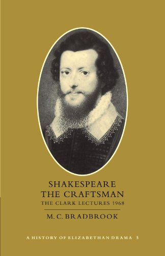 9780521295291: Shakespeare the Craftsman: Volume 5: The Clark Lectures 1968 (History of Elizabethan Drama)