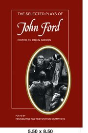 The Selected Plays of John Ford: The: Gibson, Colin [Editor]