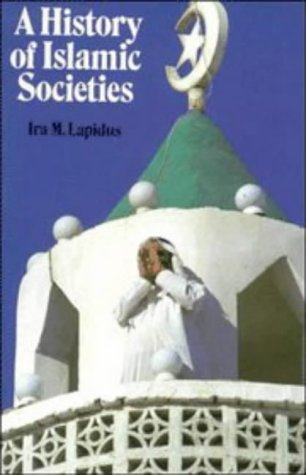 9780521295499: A History of Islamic Societies