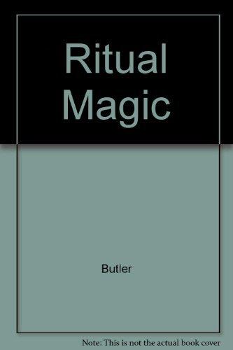 Ritual Magic: Butler, E.M.