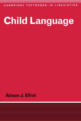Child Language (Cambridge Textbooks in Linguistics): Alison J. Elliot