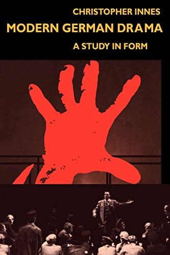 Modern German Drama: A Study in Form: C. D. Innes