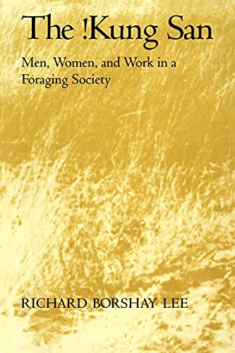 9780521295611: The !Kung San: Men, Women and Work in a Foraging Society