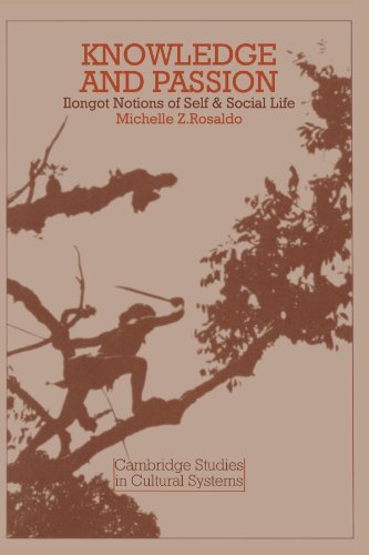 9780521295628: Knowledge and Passion: Ilongot Notions of Self & Social Life (Cambridge Studies in Cultural Systems)