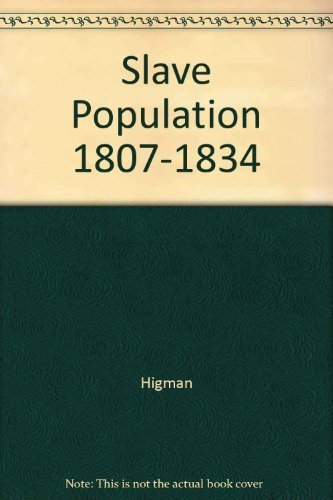 Slave Population and Economy in Jamaica 1807–1834