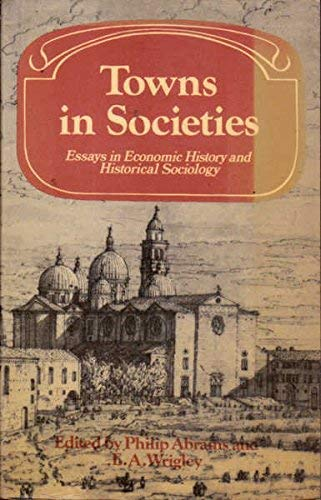 9780521295949: Towns in Societies: Essays in Economic History and Historical Sociology