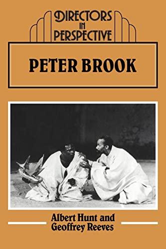 Peter Brook (Directors in Perspective): Albert Hunt, Geoffrey Reeves