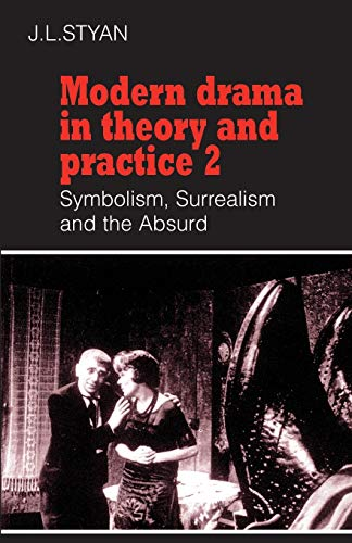 9780521296298: Modern Drama in Theory and Practice: Volume 2, Symbolism, Surrealism and the Absurd (Modern Drama in Theory & Practice)