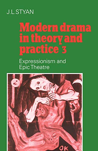 9780521296304: Modern Drama in Theory and Practice: Volume 3, Expressionism and Epic Theatre (Modern Drama in Theory & Practice)