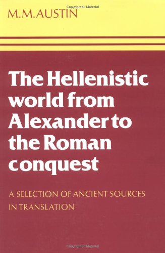 9780521296663: The Hellenistic World from Alexander to the Roman Conquest: A Selection of Ancient Sources in Translation