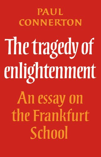 9780521296755: The Tragedy of Enlightenment: An Essay on the Frankfurt School (Cambridge Studies in the History and Theory of Politics)