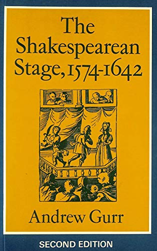 The Shakespearean Stage, 1574 - 1642. Second: Gurr, Andrew