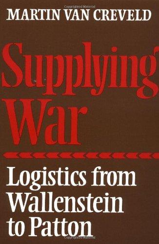 9780521297936: Supplying War: Logistics from Wallenstein to Patton