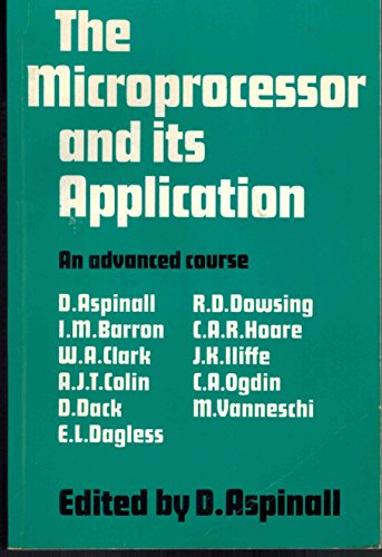 The Microprocessor and Its Application: Aspinall, D (Ed)