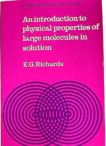An Introduction to the Physical Properties of: Richards, Edward Graham