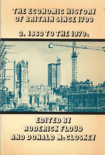 The Economic History of Britain Since 1700 - volume 1 - 1700 - 1860