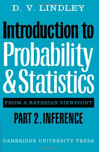 9780521298667: Introduction to Probability and Statistics from a Bayesian Viewpoint, Part 2, Inference: Inference Pt. 2
