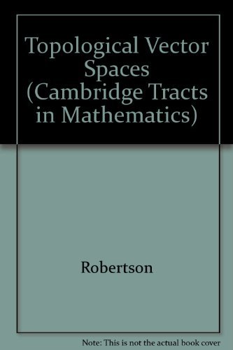9780521298827: Topological Vector Spaces (Cambridge Tracts in Mathematics)