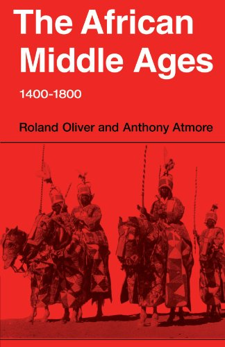 The African Middle Ages, 1400-1800: Roland Oliver