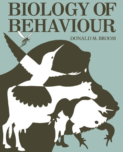 Biology of Behaviour : An Introductory Book: Broom, D. M.