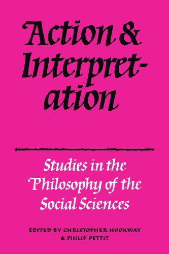 Action and Interpretation: Studies in the Philosophy of the Social Sciences: Hookway, Christopher