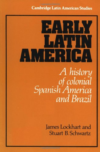 Early Latin America: A History of Colonial: Lockhart, James; Schwartz,
