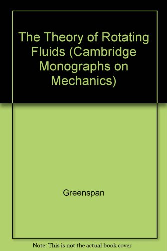 9780521299565: The Theory of Rotating Fluids (Cambridge Monographs on Mechanics)