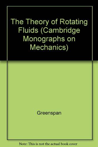 9780521299565: The Theory of Rotating Fluids (Cambridge Monographs on Mechanics)