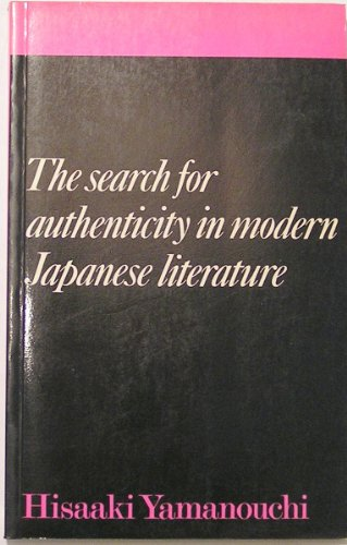 The Search for Authenticity in Modern Japanese Literature.: Yamanouchi, Hisaaki