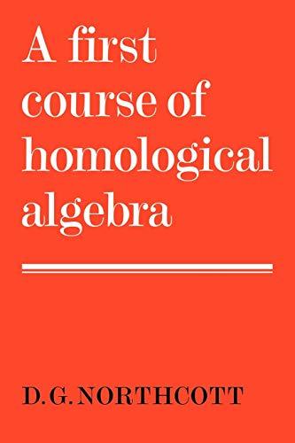 9780521299763: A First Course of Homological Algebra