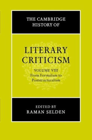 9780521300131: The Cambridge History of Literary Criticism: Volume 8, From Formalism to Poststructuralism: From Formalism to Poststructuralism Vol 8