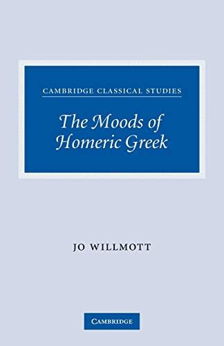 9780521300551: The Moods of Homeric Greek Paperback (Cambridge Classical Studies)